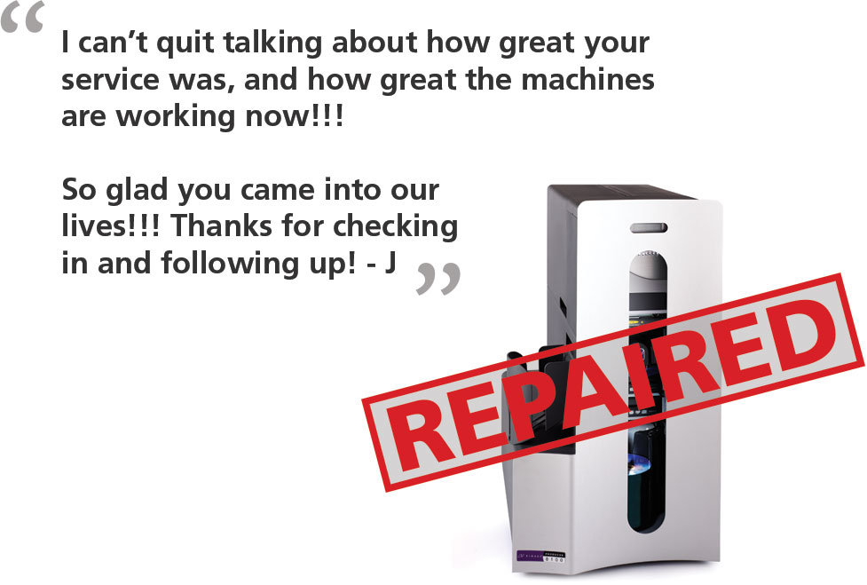 """I can't quit talking about how great your service was, and how great the machines are working now!!!  So glad you came into our lives!!! Thanks for checking in and following up!"""